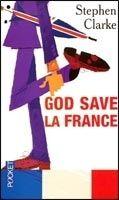Interforum Editis GOD SAVE LA FRANCE - CLARKE cena od 210 Kč