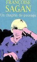 Interforum Editis UN CHAGRIN DE PASSAGE - SAGAN, F. cena od 191 Kč