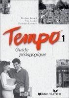Hatier Didier TEMPO 1 GUIDE PEDAGOGIQUE - BERARD, E., CANIER, Y., LAVENNE,... cena od 531 Kč
