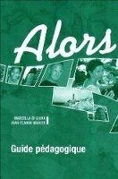 Hatier Didier ALORS? 1 Guide Pédagogique - BEACCO, J. C., DI GIURA, M. cena od 410 Kč