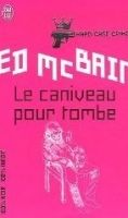 Flammarion LE CANIVEAU POUR TOMBE - McBAIN, E. cena od 0 Kč