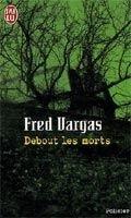Flammarion DEBOUT LES MORTS - VARGAS, F. cena od 168 Kč