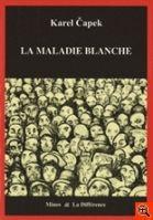 Volumen LA MALADIE BLANCHE - ČAPEK, K. cena od 202 Kč