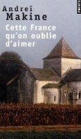 Volumen CETTE FRANCE QU´ON OUBLIER D´AIMER - MAKINE, A. cena od 139 Kč