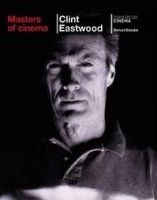 Phaidon Press Ltd MASTERS OF CINEMA: CLINT EASTWOOD - BENOLIEL, B. cena od 177 Kč