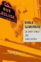 Volumen LE PETIT VIEUX DES BATIGNOLLES - GABORIAU, E. cena od 229 Kč