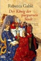 Verlagsgruppe Lübbe GmbH DER KÖNIG DER PURPURNEN STADT - GABLE, R. cena od 179 Kč