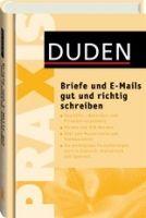 Bibliographisches Institut DUDEN PRAXIS - BRIEFE UND E-MAILS GUT UND RICHTIG SCHREIBEN cena od 390 Kč
