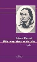 Arvato media GmbH MICH ZWINGT NICHTS ALS DIE LIEBE - NEMCOVA, B. cena od 532 Kč