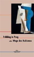 Random House FRUEHLING IN PRAG ODER WEGE DES KUBISMUS - BENES, V. cena od 590 Kč