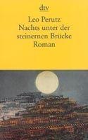 Deutscher Taschenbuch Verlag NACHTS UNTER DER DER STEINERNEN BRUECKE - PERUTZ, L. cena od 245 Kč