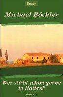 Knaur WER STIRBT SCHON GERNE IN ITALIEN? - BOECKLER, M. cena od 182 Kč