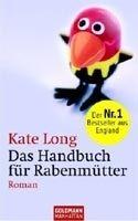 Random House HANDBUCH FUER RABENMUTTER - LONG, K. cena od 271 Kč