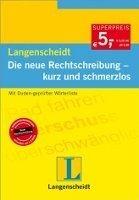 Langenscheidt DIE NEUE RECHTSCHREIBUNG - KURZ UND SCHMERZLOS - STANG, Ch. cena od 91 Kč