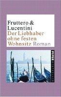 Piper Verlag DER LIEBHABER OHNE WOHNSITZ - FRUTTERO,, LUCENTINI, cena od 299 Kč