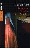 Piper Verlag ROEMISCHE AFFAEREN + EINE ARIE FUER DIVA - ISARI, A. cena od 271 Kč