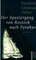 Rowohlt Verlag DER SPAZIERGANG VON ROSTOCK NACH SYRAKUS - DELIUS, F. Ch. cena od 186 Kč