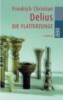 Rowohlt Verlag DIE FLATTERZUNGE - DELIUS, F. Ch. cena od 184 Kč