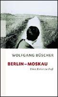 Rowohlt Verlag BERLIN - MOSKAU - BUESCHER, W. cena od 248 Kč