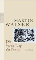 Rowohlt Verlag DIE VERWALTUNG DES NICHTS - WALSER, M. cena od 276 Kč
