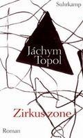 Suhrkamp Verlag ZIRKUSZONE - TOPOL, J. cena od 742 Kč