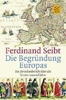 Fischer Verlage BEGRÜNDUNG EUROPAS - SEIBT, F. cena od 338 Kč