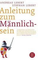 Fischer Verlage ANLEITUNG MÄNNLICHSEIN - LEBERT, A. cena od 234 Kč