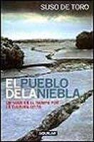 SANTILLANA EDUCACIÓN, S.L. EL PUEBLO DE LA NIEBLA: UN VIAJE EN EL TIEMPO POR LA CULTURA... cena od 640 Kč