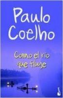 Editorial Planeta, S.A. COMO EL RIO QUE FLUYE - COELHO, P. cena od 0 Kč