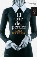 Editorial Planeta, S.A. EL ARTE DE PERDER - BECCARIA, L. cena od 532 Kč