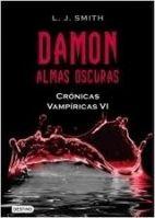 Editorial Planeta, S.A. CRONICAS VAMPIRICAS 4: DAMON ALMAS OSCURAS - SMITH, L.J. cena od 0 Kč