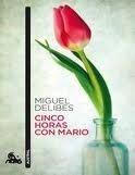 Editorial Planeta, S.A. CINCO HORAS CON MARIO - DELIBES, M. cena od 245 Kč