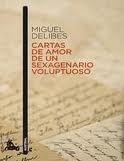 Editorial Planeta, S.A. CARTAS DE AMOR DE UN SEXAGENARIO VOLUPTUOSO - DELIBES, M. cena od 185 Kč