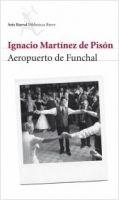 Editorial Planeta, S.A. AEROPUERTO DE FUNCHAL - MARTINEZ DE PISON, I. cena od 382 Kč