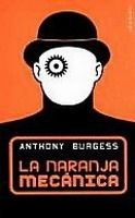 Editorial Planeta, S.A. LA NARANJA MECANICA - BURGESS, A. cena od 0 Kč
