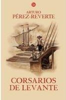 SANTILLANA EDUCACIÓN, S.L. CORSARIOS DE LEVANTE - PEREZ, REVERTE, A. cena od 299 Kč