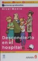 Comercial Grupo ANAYA DESCONCIERTO EN EL HOSPITAL (Lecturas Graduadas Nivel Medio)... cena od 153 Kč