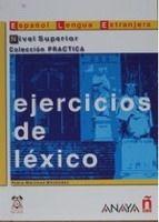 Comercial Grupo ANAYA EJERCICIOS DE LEXICO NIVEL SUPERIOR - ALVAREZ, M. A. cena od 0 Kč