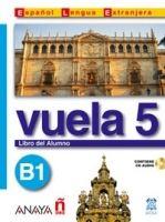 Comercial Grupo ANAYA VUELA 5 LIBRO DEL ALUMNO B1 cena od 338 Kč