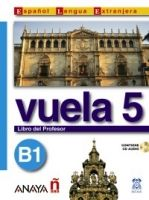 Comercial Grupo ANAYA VUELA 5 LIBRO DEL PROFESOR B1 cena od 461 Kč