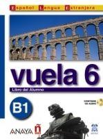 Comercial Grupo ANAYA VUELA 6 LIBRO DEL ALUMNO B1 cena od 338 Kč