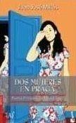 Editorial Planeta, S.A. DOS MUJERES EN PRAGA - MILLAS, J. J. cena od 275 Kč