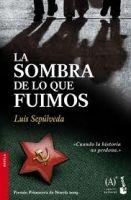 Editorial Planeta, S.A. LA SOMBRA DE LO QUE FUIMOS - SEPULVEDA, L. cena od 220 Kč