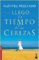 Editorial Planeta, S.A. LLEGÓ EL TIEMPO DE LAS CEREZAS - PRECIADO, N. cena od 220 Kč