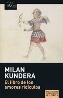 Milan Kundera: El Libro de los Amores Ridiculos cena od 0 Kč