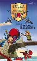 RANDOM HOUSE MONDADORI ESCUELA DE CAZADRAGONES: LA VENGANZA DE LA DRAGONA - MCMULLA... cena od 179 Kč