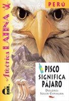 Difusión AMERICA LATINA: PISCO SIGNIFICA PAJARO A1-A2 - ESPIAUBA, D.,... cena od 151 Kč