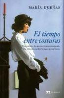 Editorial Planeta, S.A. EL TIEMPO ENTRE COSTURAS - DUENAS, M. cena od 0 Kč