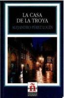 SANTILLANA EDUCACIÓN, S.L. LA CASA DE LA TROYA (Leer En Espanol Nivel 3) - LUGÍN, A. P. cena od 163 Kč