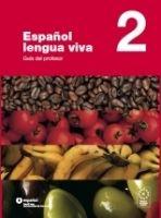 SANTILLANA EDUCACIÓN, S.L. ESPANOL LENGUA VIVA 2 GUIA DEL PROFESOR - CENTELLAS, A. cena od 779 Kč